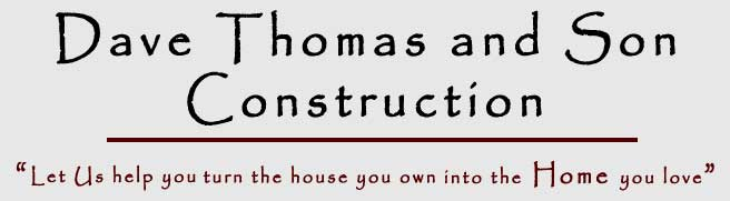 Dave Thomas and Son Construction